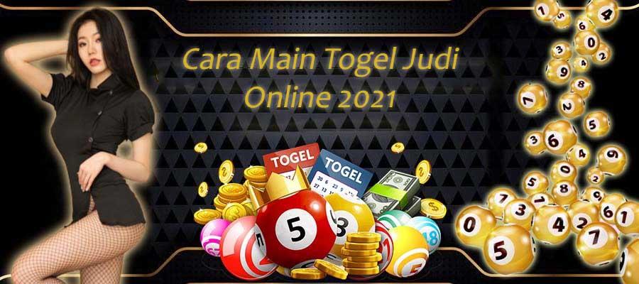 Cara Main Togel Judi Online 2021